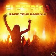 ELECTRICA - RAISE YOUR HANDS UP